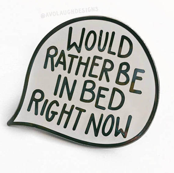 Would Rather Be In Bed by Avolaugh Designs